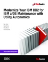 Modernize Your IBM DB2 For IBM ZOS Maintenance With Utility Autonomics