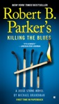 Robert B Parkers Killing The Blues