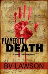 Played To Death A Scott Drayco Mystery
