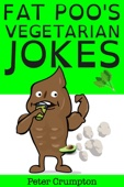 Fat Poo's Vegetarian Jokes