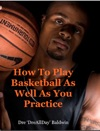 How To Play As Well As You Practice