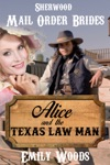 Mail Order Bride Alice And The Texas Law Man