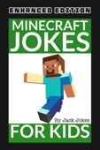 Minecraft Jokes for Kids (Enhanced Edition)
