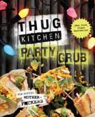 Thug Kitchen Party Grub - Thug Kitchen Cover Art