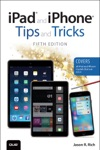 IPad And IPhone Tips And Tricks Covers IPads And IPhones Running IOS9 5e