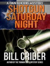 Shotgun Saturday Night A Dan Rhodes Mystery
