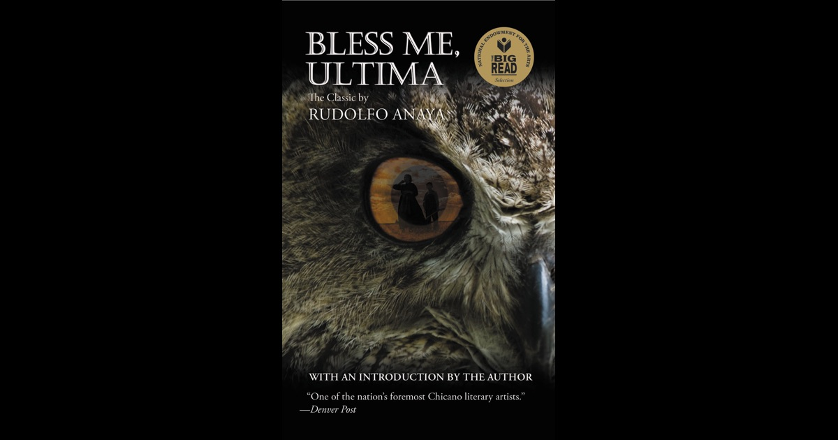 bless me ultima 2 And i was happy with ultima we walked together in the llano and along the river  banks to gather herbs and roots for her medicines she taught me the names of.