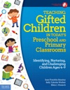 Teaching Gifted Children In Todays Preschool And Primary Classrooms