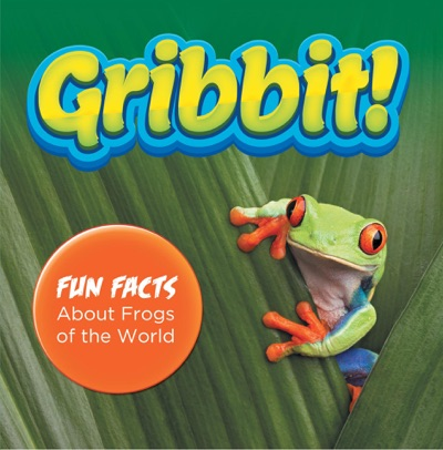 Gribbit Fun Facts About Frogs of the World
