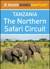 Rough Guides Snapshot Tanzania The Northern Safari Circuit