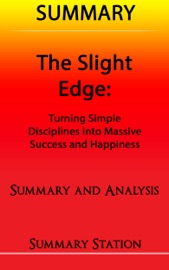THE SLIGHT EDGE  SUMMARY