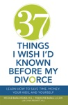 37 Things I Wish Id Known Before My Divorce