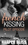 French Kissing Pilot Episode