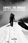 Surpass The Average Learn The 7 Traits Of High Achievers Best Business Books Book 11