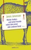 Jonas Jonasson - Mörder Anders und seine Freunde nebst dem einen oder anderen Feind Grafik