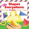 Shapes Are Everywhere All Things Triangle In Every Angle