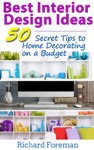 Best Interior Design Ideas  50 Secret Tips To Home Decorating On A Budget Complete Guide To Interior Designing