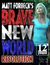 Matt Forbecks Brave New World Resolution