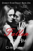 Fallen For Him - A Free Contemporary Romantic Erotic Drama (Darkest Fears Trilogy Book One)