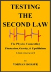 Testing The Second Law The Physics Connecting Fluctuation Gravity And Equilibrium  Vol1