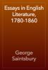 George Saintsbury - Essays in English Literature, 1780-1860 artwork