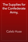 The Supplies For The Confederate Army