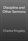 Charles Kingsley - Discipline and Other Sermons artwork