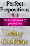 Perfect Prepositions 1 Nouns Followed By Prepositions