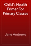 Childs Health Primer For Primary Classes
