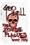 The Zombie Plagues Book Five