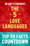 The 5 Love Languages - Top 50 Facts Countdown