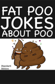 Fat Poo Jokes About Poo (Standard Edition)