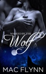 Marked By The Wolf 1 Werewolf Shifter Romance