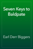 Earl Derr Biggers - Seven Keys to Baldpate artwork