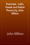 Poemata  Latin Greek And Italian Poems By John Milton