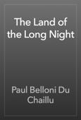 Paul Belloni Du Chaillu - The Land of the Long Night artwork