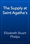 The Supply At Saint Agathas