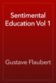 Gustave Flaubert - Sentimental Education Vol 1 artwork