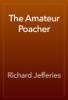 Richard Jefferies - The Amateur Poacher artwork