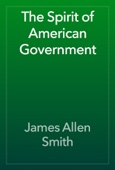 James Allen Smith - The Spirit of American Government artwork