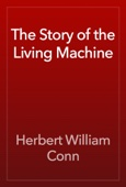 Herbert William Conn - The Story of the Living Machine artwork