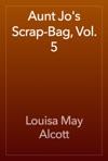 Aunt Jos Scrap-Bag Vol 5