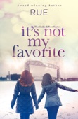 It's Not My Favorite (The Lake Effect Series, Book 1)
