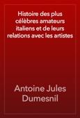 Antoine Jules Dumesnil - Histoire des plus célèbres amateurs italiens et de leurs relations avec les artistes artwork