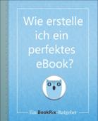 Wie erstelle ich ein perfektes eBook?