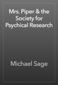 Michael Sage - Mrs. Piper & the Society for Psychical Research artwork