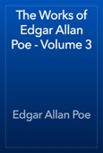Edgar Allan Poe - The Works of Edgar Allan Poe - Volume 3  artwork