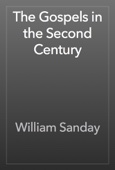 William Sanday - The Gospels in the Second Century artwork