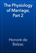 Honoré de Balzac - The Physiology of Marriage, Part 2 artwork
