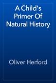 Oliver Herford - A Child's Primer Of Natural History artwork